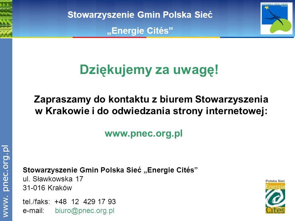 www.pnec.org.pl Dziękujemy za uwagę! Zapraszamy do kontaktu z biurem Stowarzyszenia w Krakowie i do odwiedzania strony internetowej: www.pnec.org.pl S