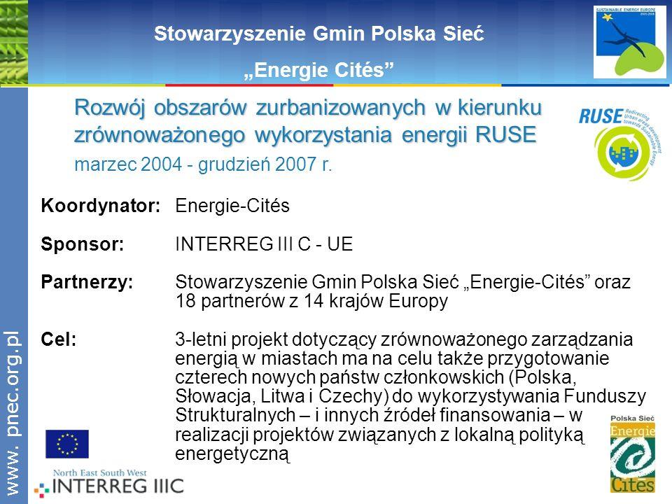 www.pnec.org.pl Stowarzyszenie Gmin Polska Sieć Energie Cités Rozwój obszarów zurbanizowanych w kierunku zrównoważonego wykorzystania energii RUSE mar
