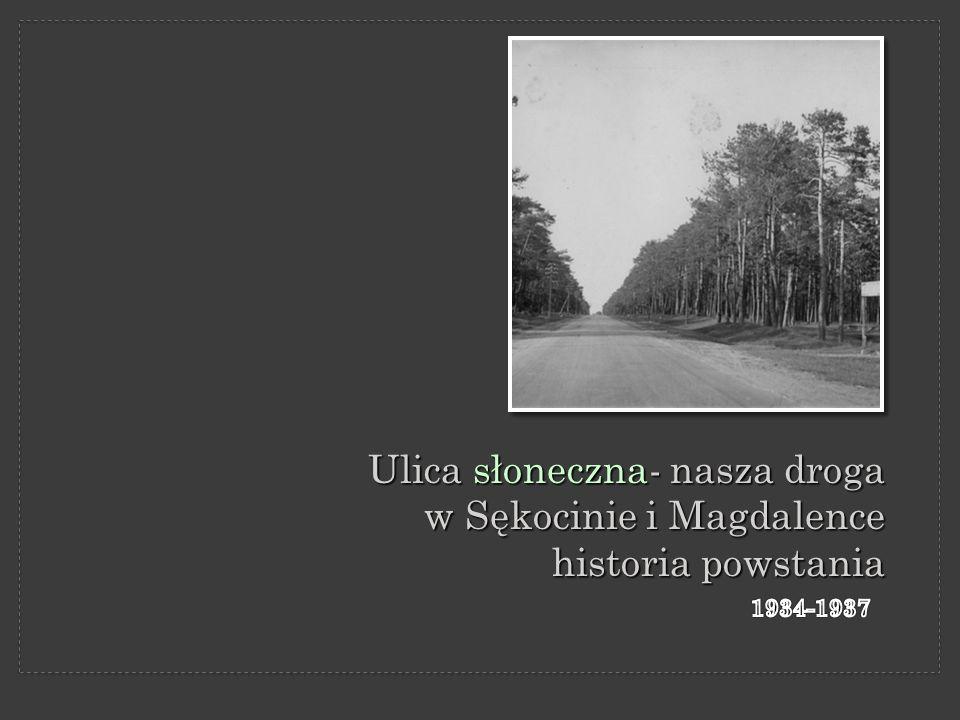Ulica słoneczna- nasza droga w Sękocinie i Magdalence historia powstania