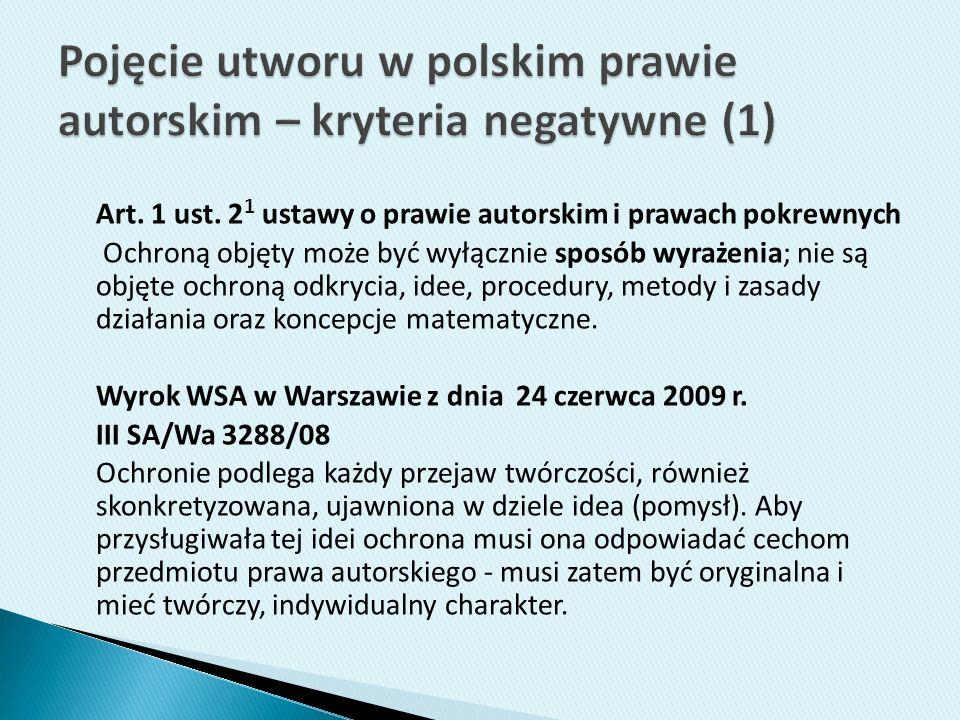 Art. 1 ust. 2 1 ustawy o prawie autorskim i prawach pokrewnych Ochroną objęty może być wyłącznie sposób wyrażenia; nie są objęte ochroną odkrycia, ide
