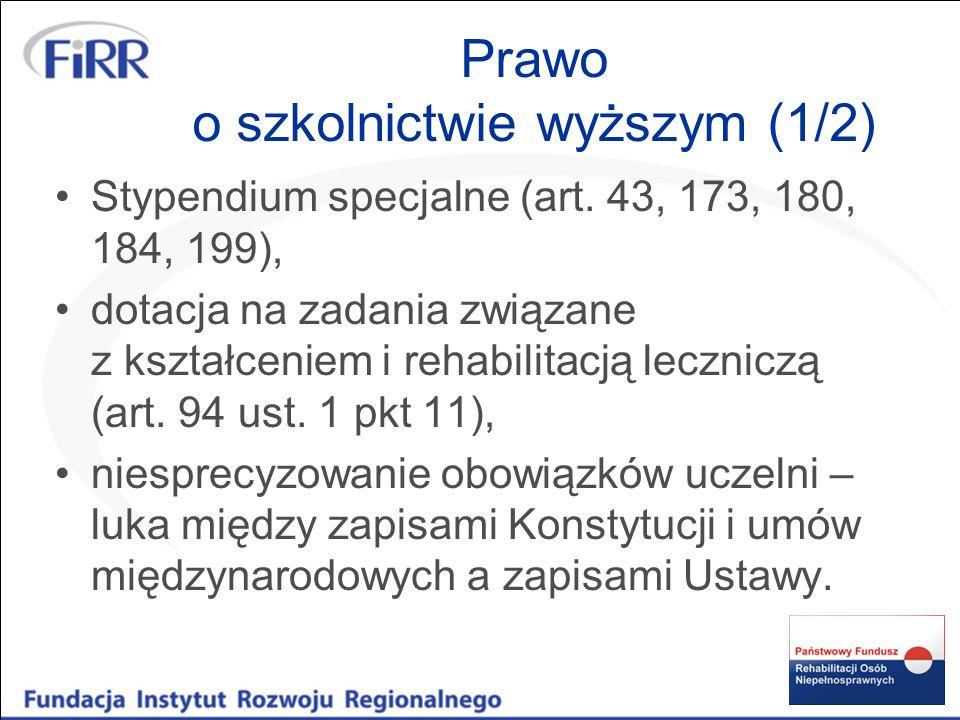 Prawo o szkolnictwie wyższym (1/2) Stypendium specjalne (art. 43, 173, 180, 184, 199), dotacja na zadania związane z kształceniem i rehabilitacją lecz