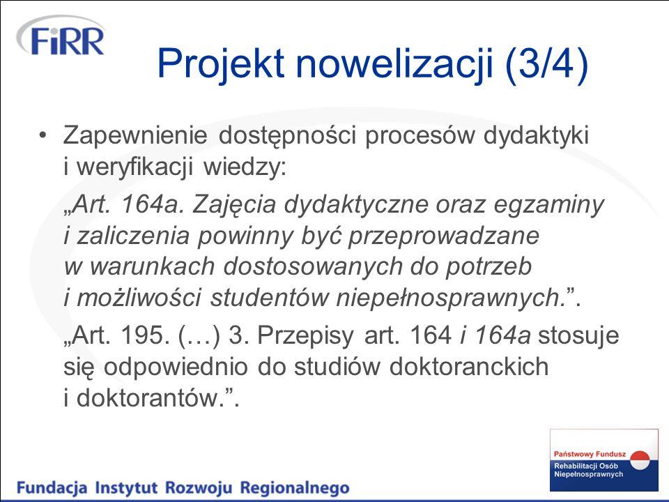 Projekt nowelizacji (3/4) Zapewnienie dostępności procesów dydaktyki i weryfikacji wiedzy: Art. 164a. Zajęcia dydaktyczne oraz egzaminy i zaliczenia p