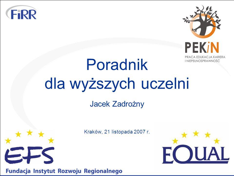 Poradnik dla wyższych uczelni Jacek Zadrożny Kraków, 21 listopada 2007 r.