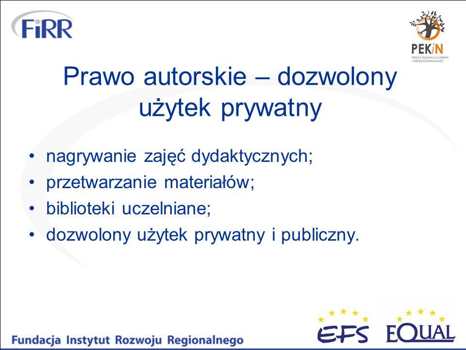Prawo autorskie – dozwolony użytek prywatny nagrywanie zajęć dydaktycznych; przetwarzanie materiałów; biblioteki uczelniane; dozwolony użytek prywatny