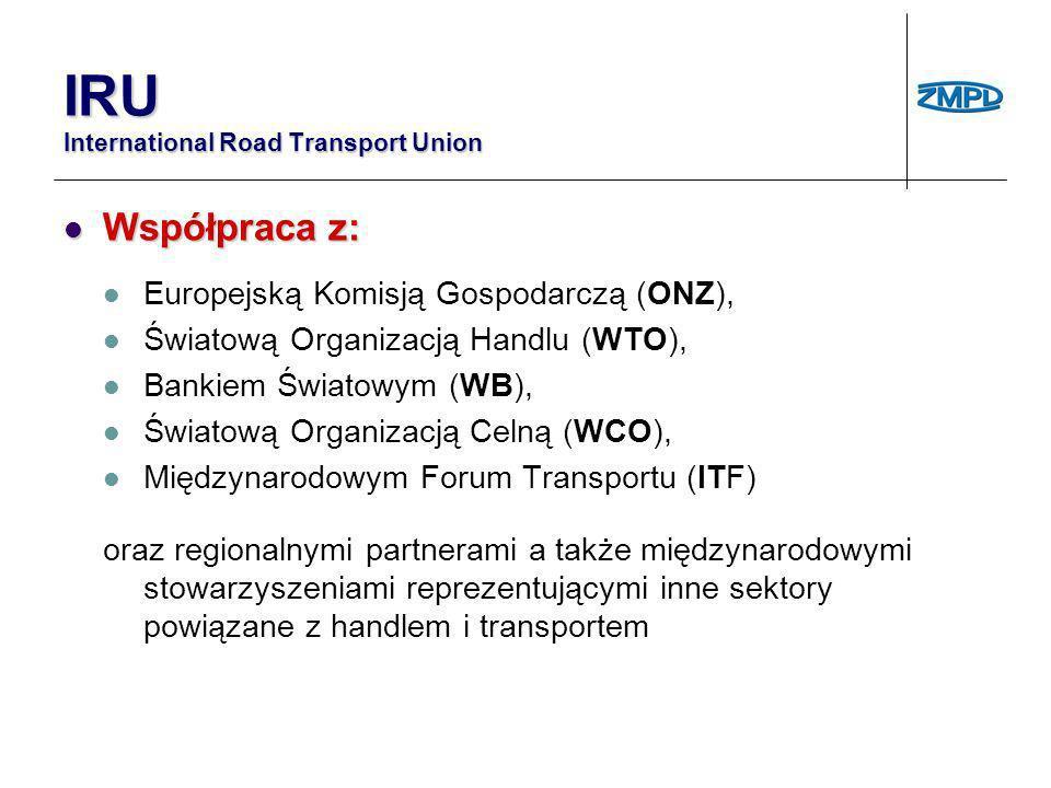 IRU International Road Transport Union Współpraca (przykład) Współpraca (przykład) w ramach reaktywacji jedwabnego szlaku działa w ścisłej współpracy z europejskimi i azjatyckimi rządami