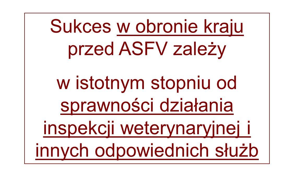 Sukces w obronie kraju przed ASFV zależy w istotnym stopniu od sprawności działania inspekcji weterynaryjnej i innych odpowiednich służb