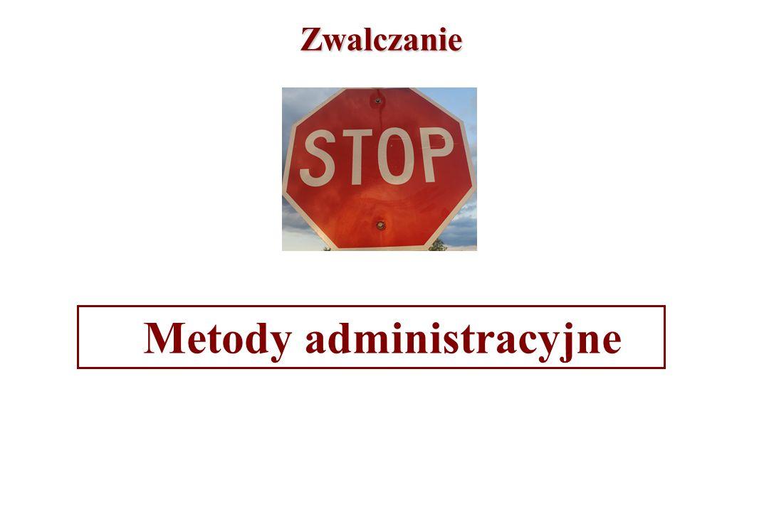 Zwalczanie Metody administracyjne