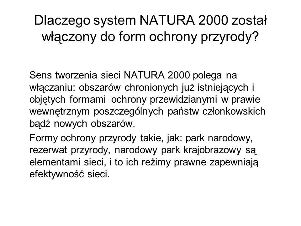Dlaczego system NATURA 2000 został włączony do form ochrony przyrody? Sens tworzenia sieci NATURA 2000 polega na włączaniu: obszarów chronionych już i