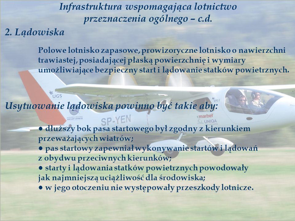 Infrastruktura wspomagająca lotnictwo przeznaczenia ogólnego – c.d. 2. Lądowiska Polowe lotnisko zapasowe, prowizoryczne lotnisko o nawierzchni trawia