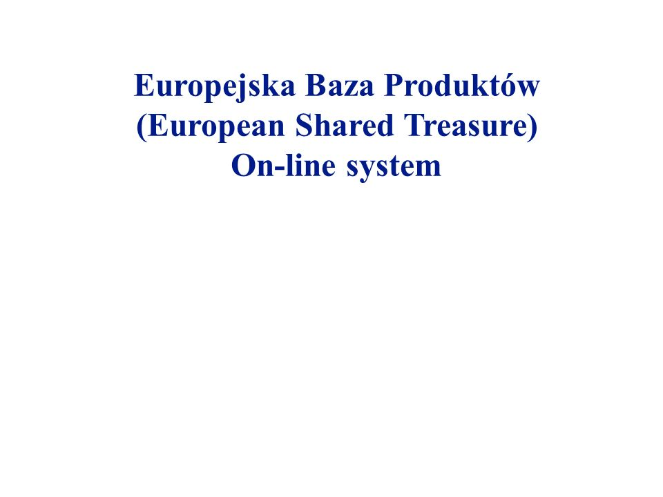 Europejska Baza Produktów (European Shared Treasure) On-line system