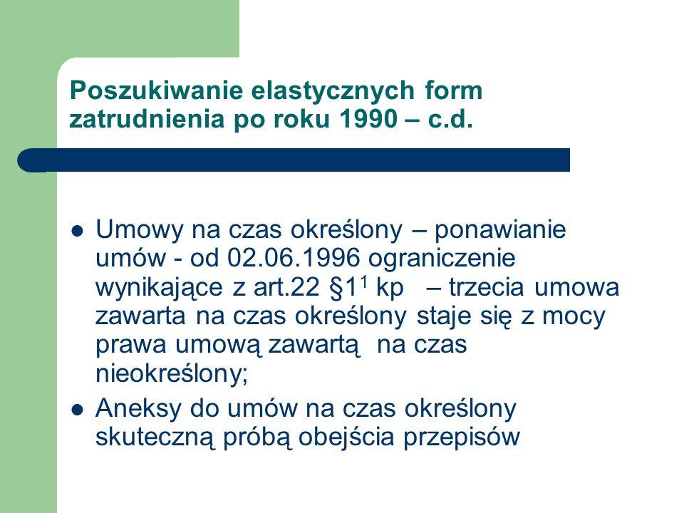 Poszukiwanie elastycznych form zatrudnienia po roku 1990 – c.d. Umowy na czas określony – ponawianie umów - od 02.06.1996 ograniczenie wynikające z ar