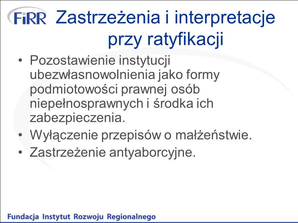 Zastrzeżenia i interpretacje przy ratyfikacji Pozostawienie instytucji ubezwłasnowolnienia jako formy podmiotowości prawnej osób niepełnosprawnych i ś