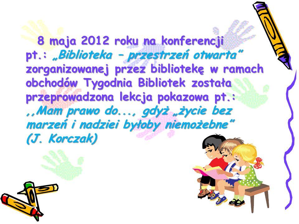 8 maja 2012 roku na konferencji pt.: Biblioteka – przestrzeń otwarta zorganizowanej przez bibliotekę w ramach obchodów Tygodnia Bibliotek została prze