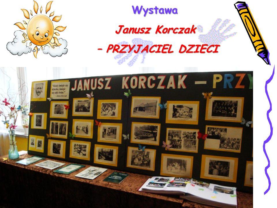 Wystawa Janusz Korczak – PRZYJACIEL DZIECI