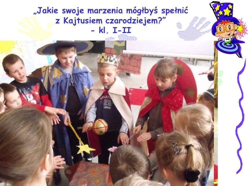 Jakie swoje marzenia mógłbyś spełnić z Kajtusiem czarodziejem? - kl. I-II