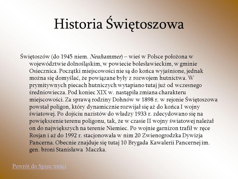 Historia Świętoszowa Świętoszów (do 1945 niem. Neuhammer) – wieś w Polsce położona w województwie dolnośląskim, w powiecie bolesławieckim, w gminie Os