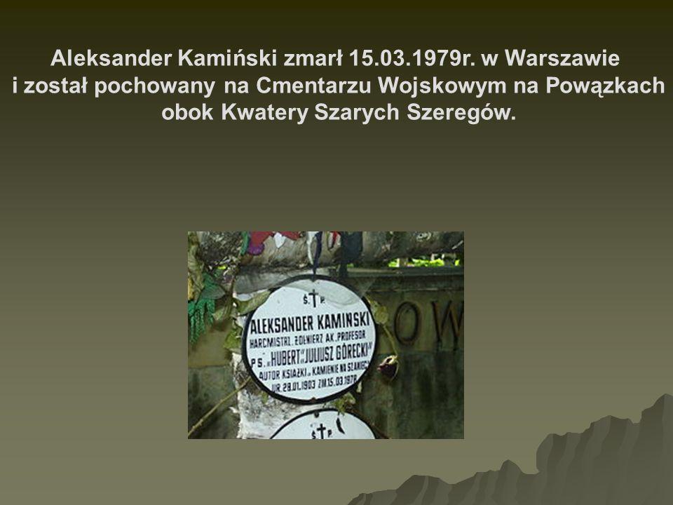 Aleksander Kamiński zmarł 15.03.1979r. w Warszawie i został pochowany na Cmentarzu Wojskowym na Powązkach obok Kwatery Szarych Szeregów.