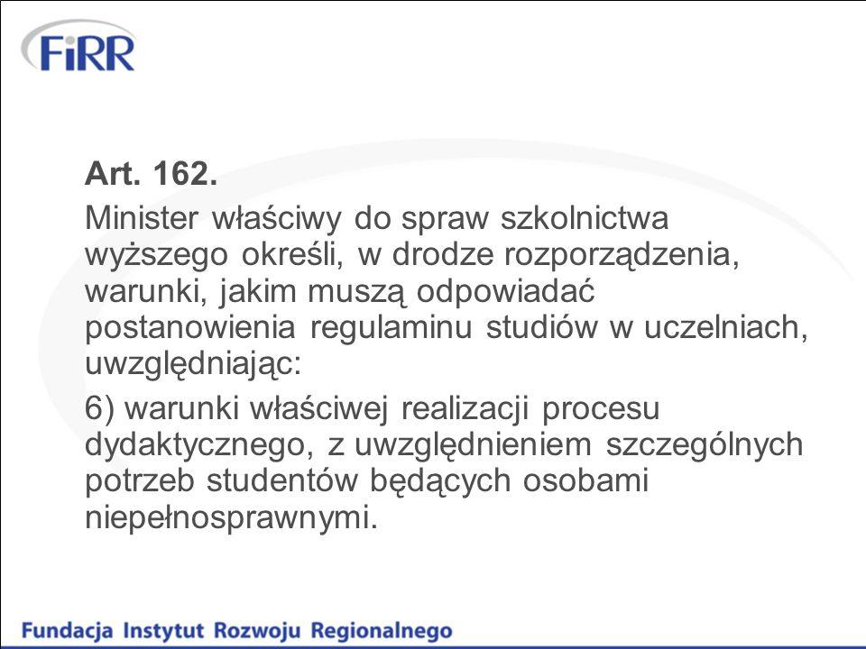 Art. 162. Minister właściwy do spraw szkolnictwa wyższego określi, w drodze rozporządzenia, warunki, jakim muszą odpowiadać postanowienia regulaminu s