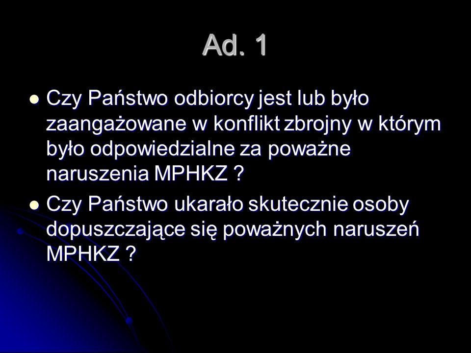 Ad.2 Czy Państwo ratyfikowało odpowiednie dokumenty MPHKZ i czy dokonało ich implementacji.