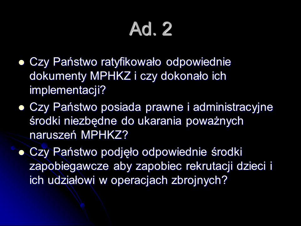 Ad. 2 Czy Państwo ratyfikowało odpowiednie dokumenty MPHKZ i czy dokonało ich implementacji? Czy Państwo ratyfikowało odpowiednie dokumenty MPHKZ i cz
