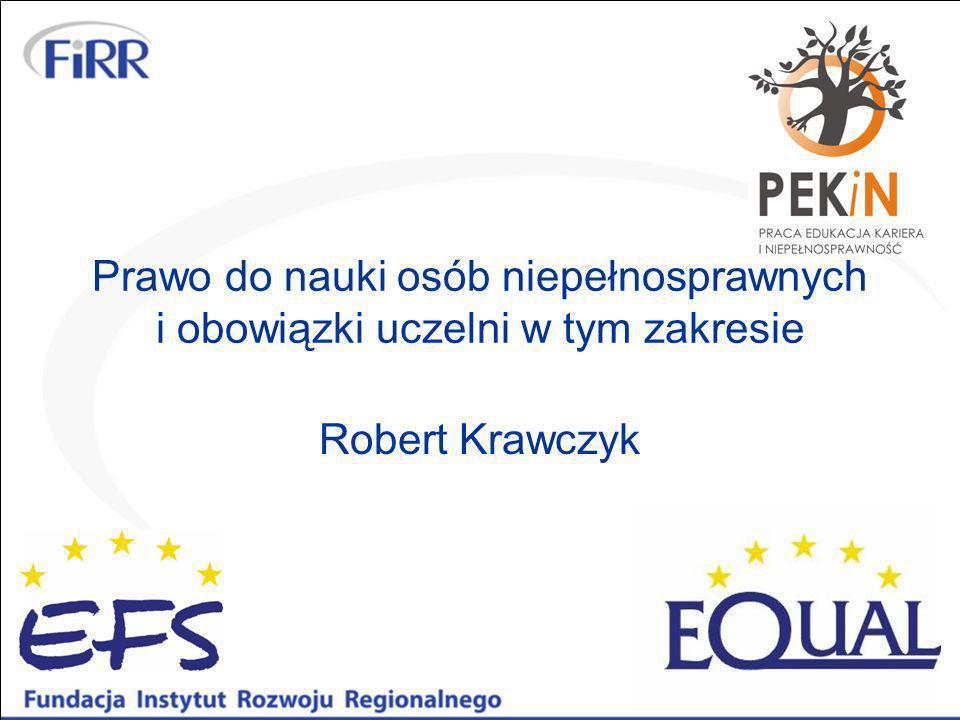Prawo do nauki osób niepełnosprawnych i obowiązki uczelni w tym zakresie Robert Krawczyk