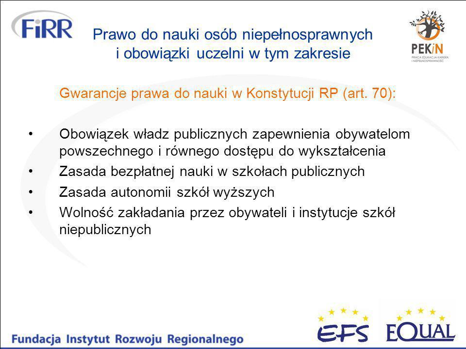 Prawo do nauki osób niepełnosprawnych i obowiązki uczelni w tym zakresie Gwarancje prawa do nauki w Konstytucji RP (art.
