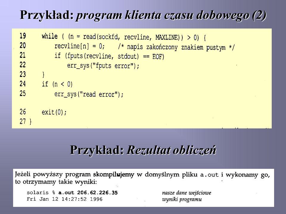 Przykład: program klienta czasu dobowego (2) Przykład: Rezultat obliczeń