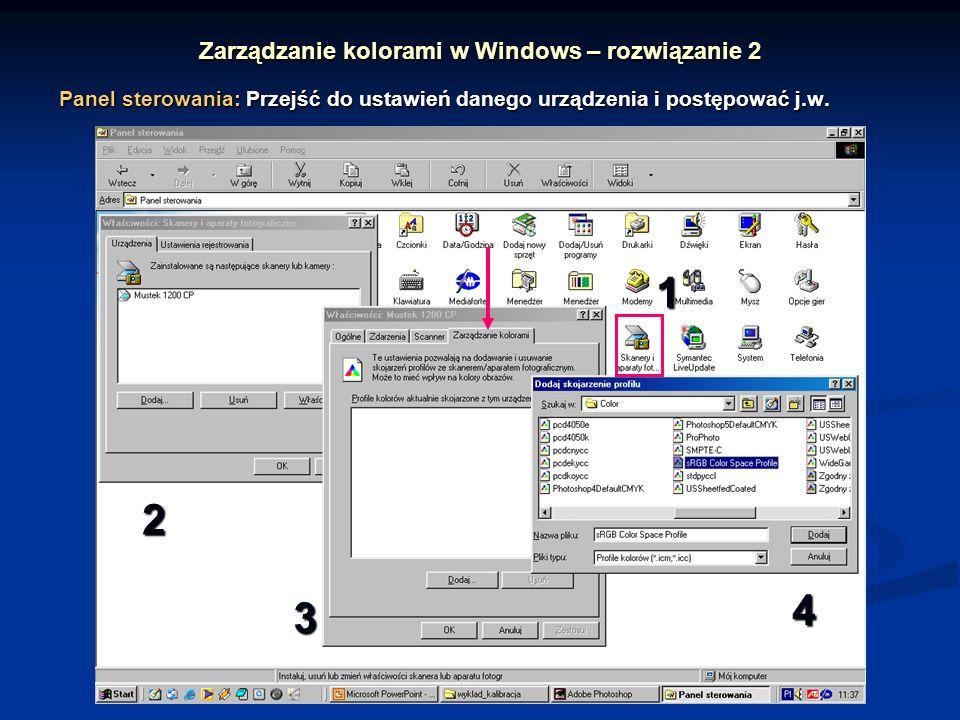 Zarządzanie kolorami w Windows – rozwiązanie 2 Panel sterowania: Przejść do ustawień danego urządzenia i postępować j.w.