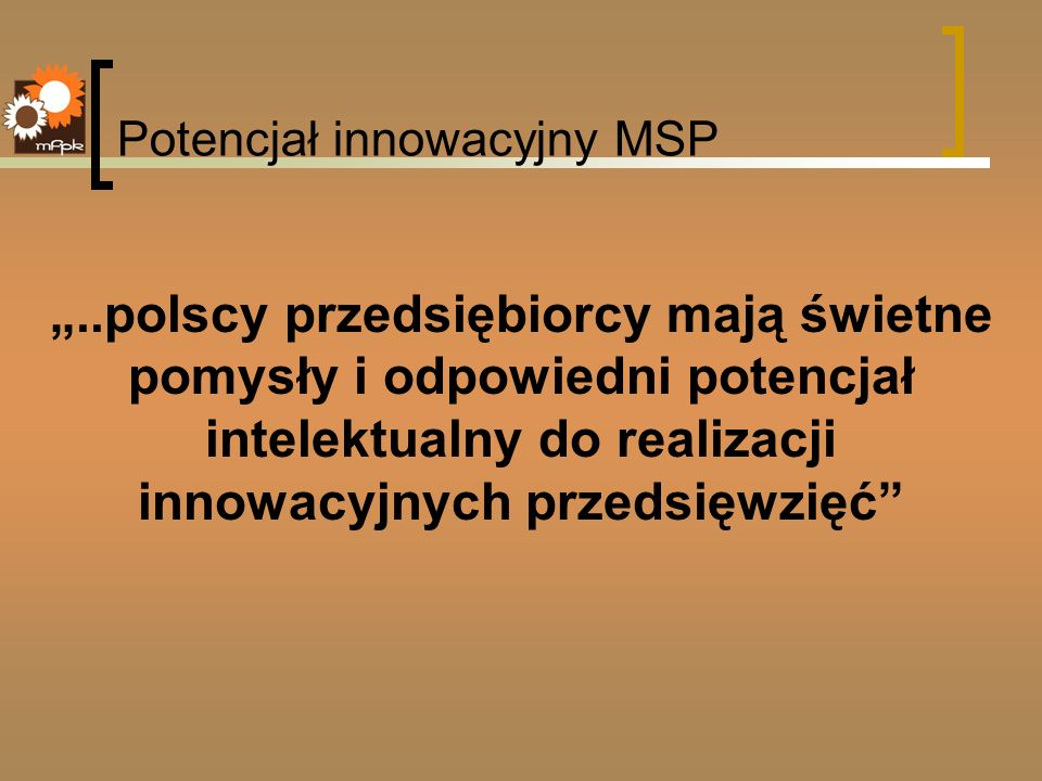 Bariery dla rozwoju innowacyjności i przedsiębiorczości Problemy przedsiębiorców: - utrudniony dostęp do kredytów/pożyczek na finansowanie bieżącej działalności i przedsięwzięć inwestycyjnych (szczególnie w przypadku firm typu start-up) - utrudniony dostęp do funduszy unijnych na innowacje