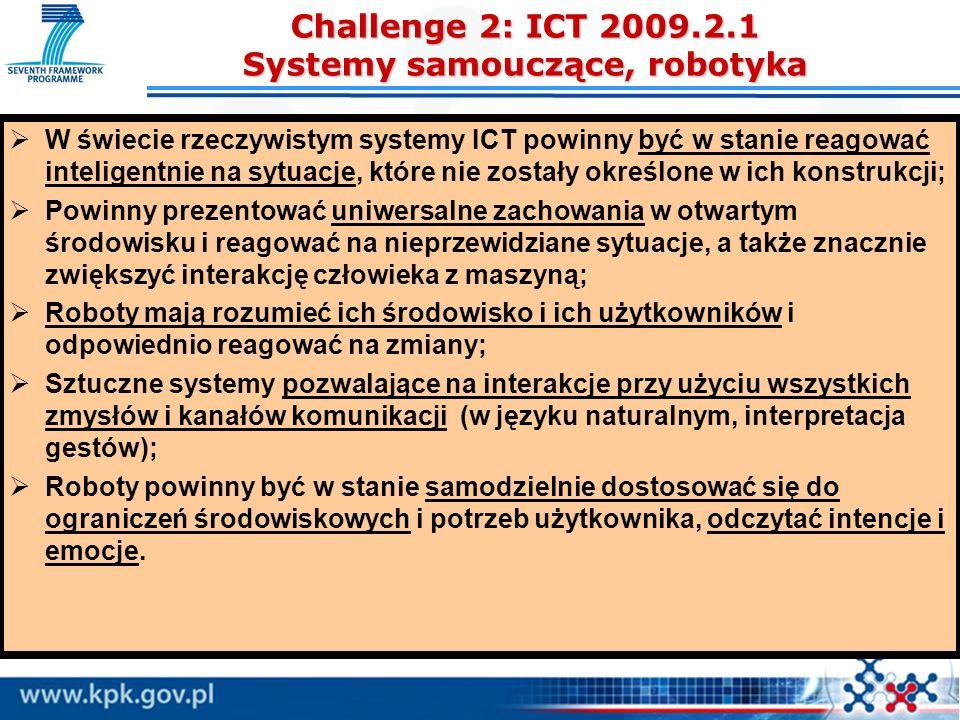 W świecie rzeczywistym systemy ICT powinny być w stanie reagować inteligentnie na sytuacje, które nie zostały określone w ich konstrukcji; Powinny pre