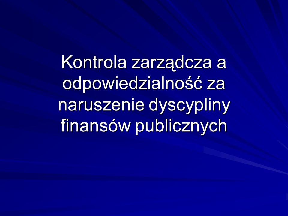 Kontrola zarządcza a odpowiedzialność za naruszenie dyscypliny finansów publicznych