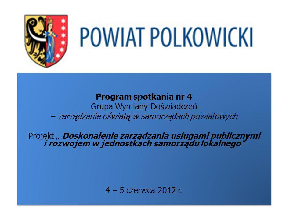 Program spotkania nr 4 Grupa Wymiany Doświadczeń – zarządzanie oświatą w samorządach powiatowych Projekt Doskonalenie zarządzania usługami publicznymi