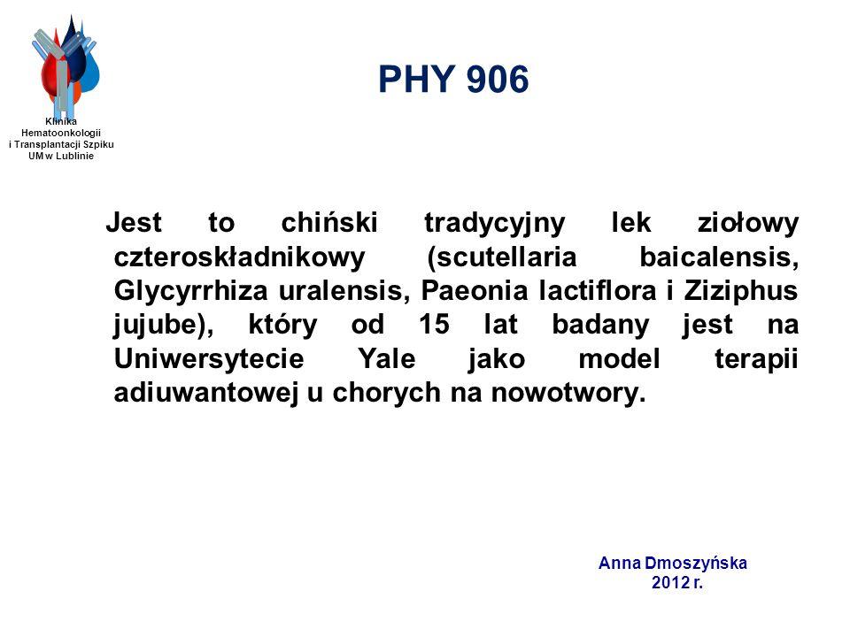 Anna Dmoszyńska 2012 r. PHY 906 Jest to chiński tradycyjny lek ziołowy czteroskładnikowy (scutellaria baicalensis, Glycyrrhiza uralensis, Paeonia lact