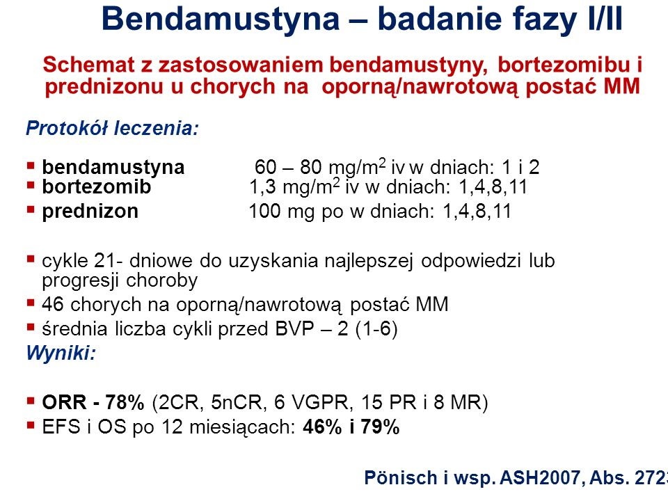 Bendamustyna – badanie fazy I/II Schemat z zastosowaniem bendamustyny, bortezomibu i prednizonu u chorych na oporną/nawrotową postać MM Protokół lecze