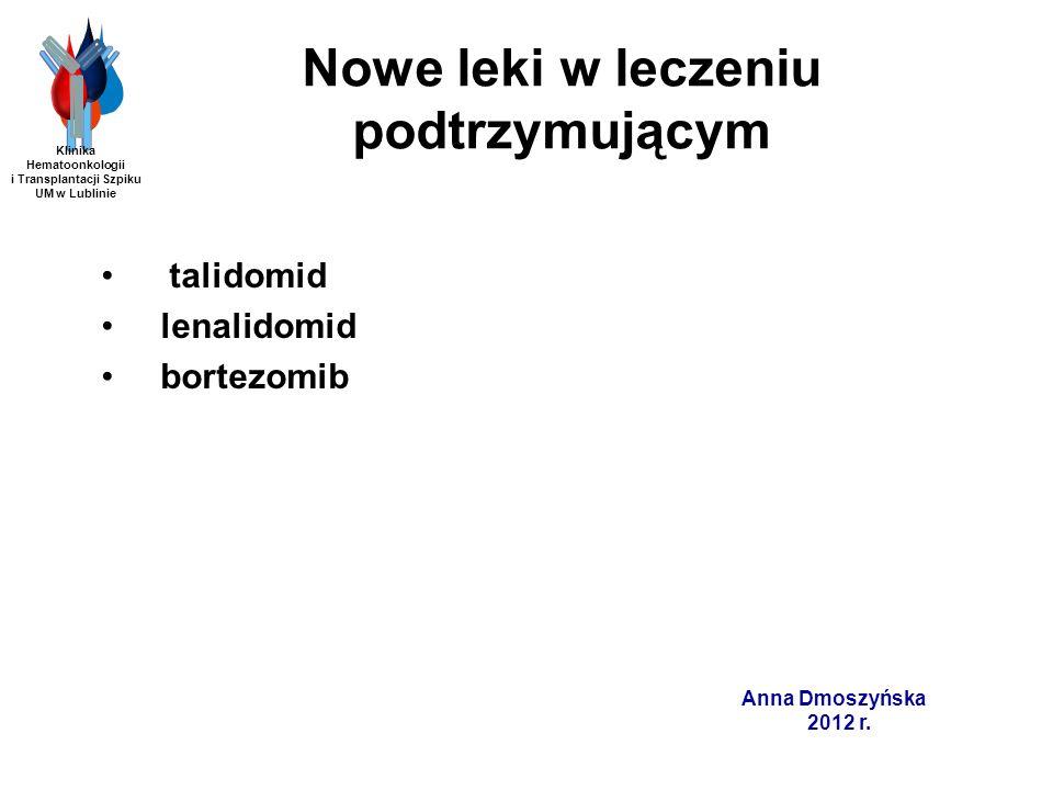 Bendamustyna – badanie fazy I/II Badanie I fazy - zastosowanie schematu BPT (bendamustyna, prednizon i talidomid) u chorych na oporną/nawrotową postać MM Protokół badania: bendamustyna 60 mg/m 2 iv w dniach: 1,8 i 15 prednizon 100 mg po w dniach: 1,8,15 i 22 talidomid (Thal) 50, 100 lub 200 mg po w dniach 1-28 cykle 28 dniowe do uzyskania najlepszej odpowiedzi, toksyczności ograniczającej dawkę lub progresji choroby Pönisch i wsp.
