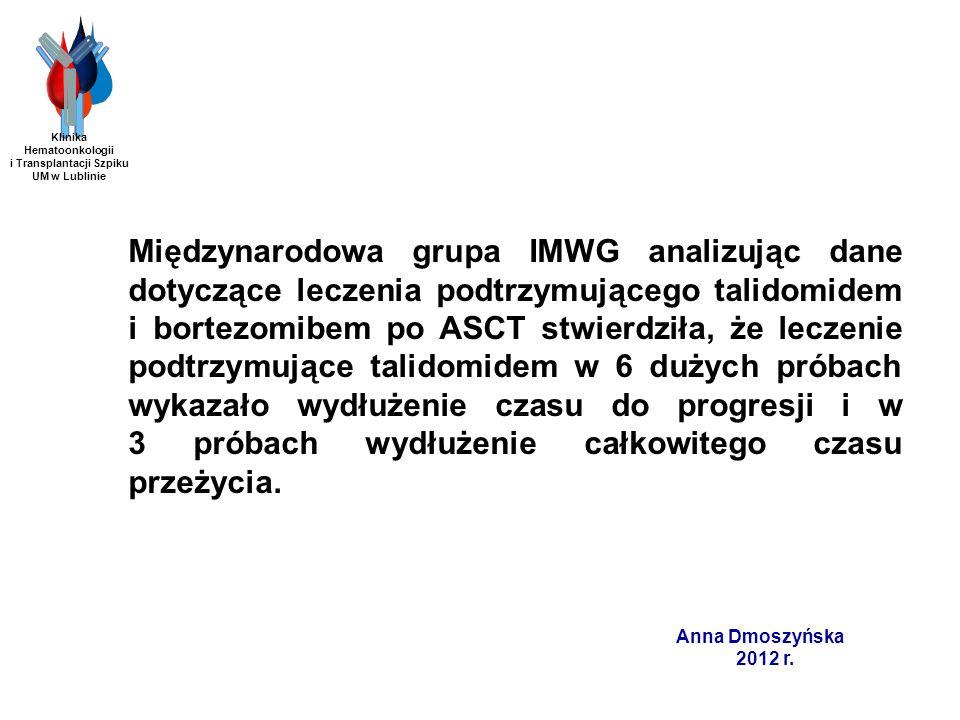 Bendamustyna – badanie fazy I/II Badanie I fazy (zastosowanie schematu BPT (bendamustyna, prednizon i talidomid) u chorych na oporną/nawrotową postać MM Grupa 28 chorych: Ramię A: chorzy z nawrotem po konwencjonalnej chemioterapii: 3 grupy po 4 - 6 osób (różna dawka Thal) Ramię B: chorzy z nawrotem po HD/ASCT 3 grupy po 4 - 6 osób (różna dawka Thal) Pönisch i wsp.
