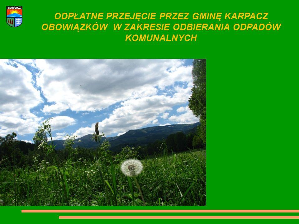 Opis zgłoszonego rozwiązania Gmina Karpacz przejęła od właścicieli nieruchomości obowiązek w zakresie odbioru odpadów komunalnych.