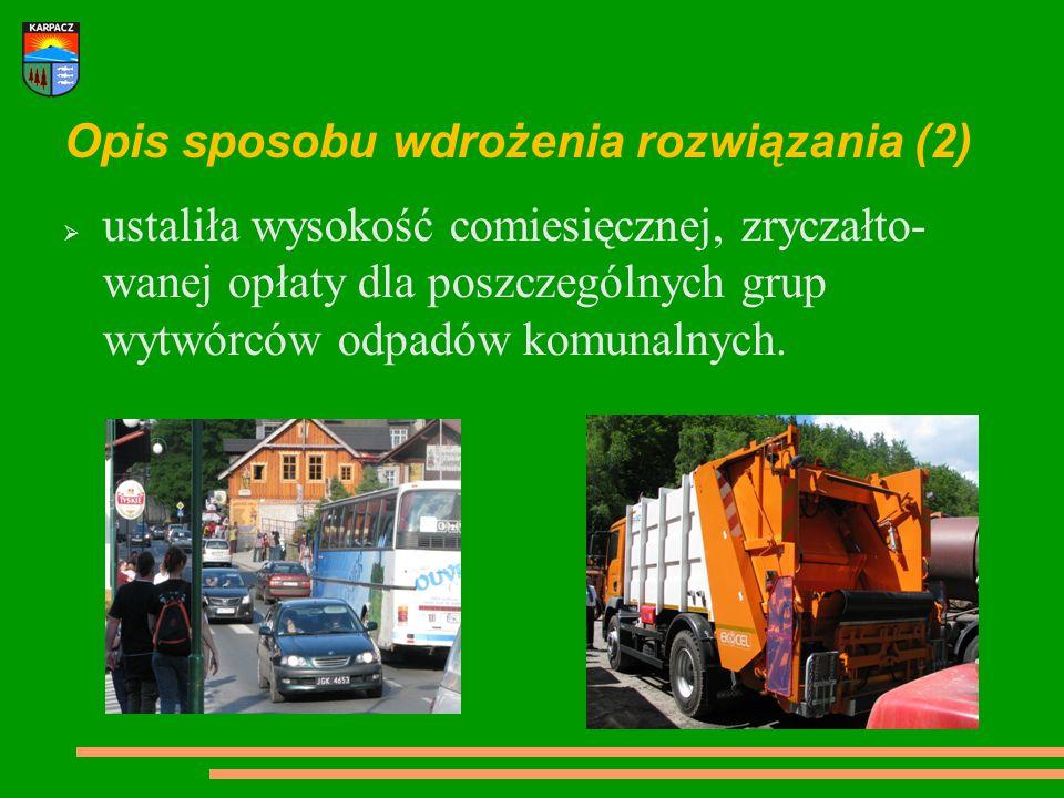Efekty wdrożenia Jeden podmiot, Burmistrz Karpacza, odpowiedzialny jest za zorganizowanie wywozu odpadów komunalnych z terenu całego miasta.