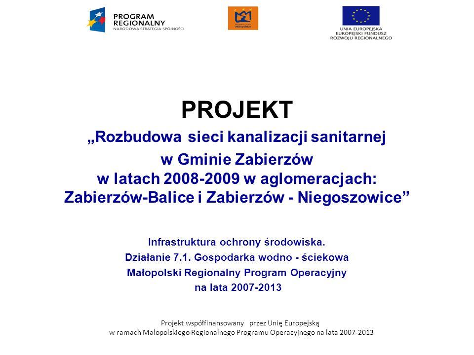 Projekt współfinansowany przez Unię Europejską w ramach Małopolskiego Regionalnego Programu Operacyjnego na lata 2007-2013 System kanalizacji sanitarnej w Gminie Zabierzów budowany jest nieprzerwanie od 1990 roku.