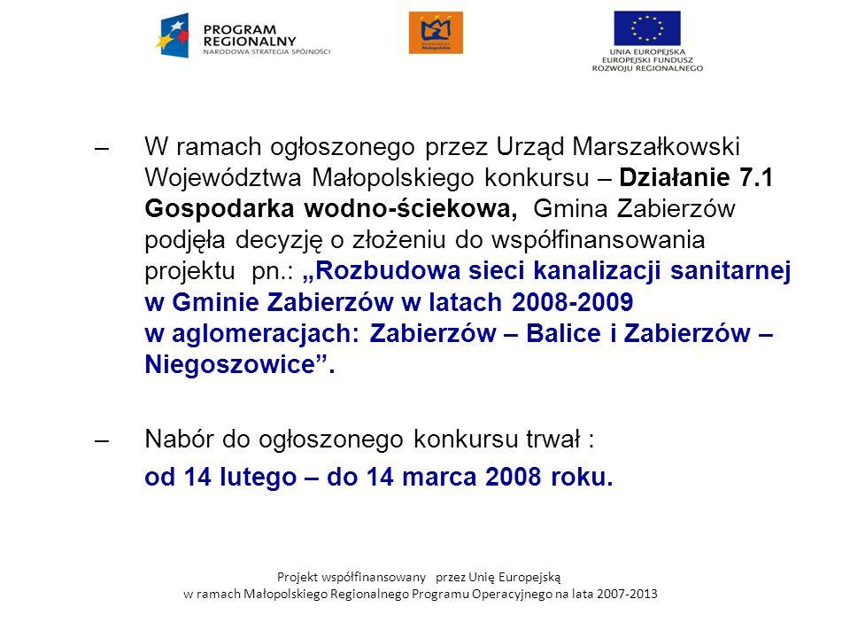Projekt współfinansowany przez Unię Europejską w ramach Małopolskiego Regionalnego Programu Operacyjnego na lata 2007-2013 –W ramach ogłoszonego przez