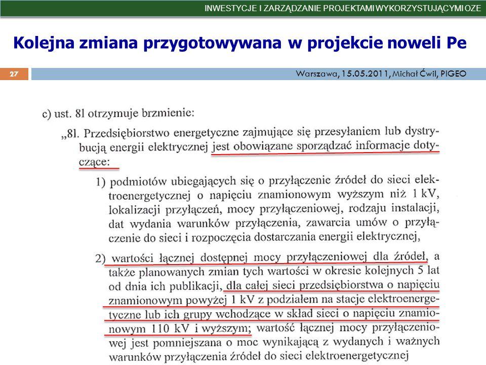 Kolejna zmiana przygotowywana w projekcie noweli Pe INWESTYCJE I ZARZĄDZANIE PROJEKTAMI WYKORZYSTUJĄCYMI OZE 27 Warszawa, 15.05.2011, Michał Ćwil, PIG
