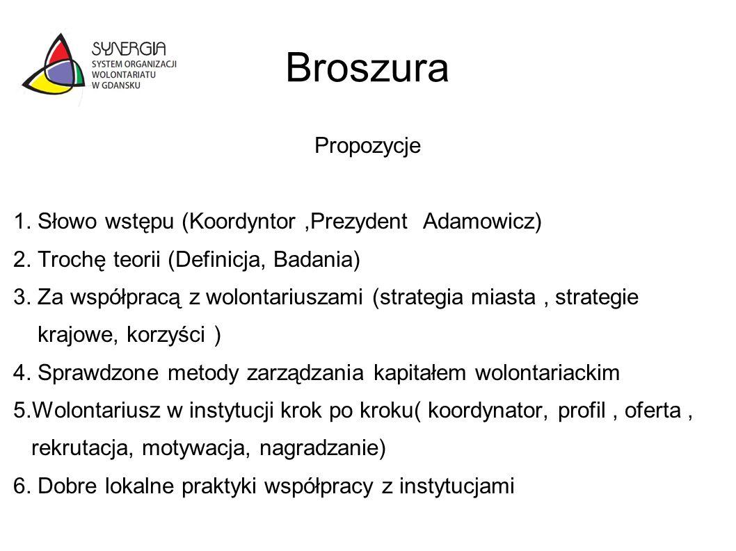 Broszura Propozycje 1. Słowo wstępu (Koordyntor,Prezydent Adamowicz) 2. Trochę teorii (Definicja, Badania) 3. Za współpracą z wolontariuszami (strateg