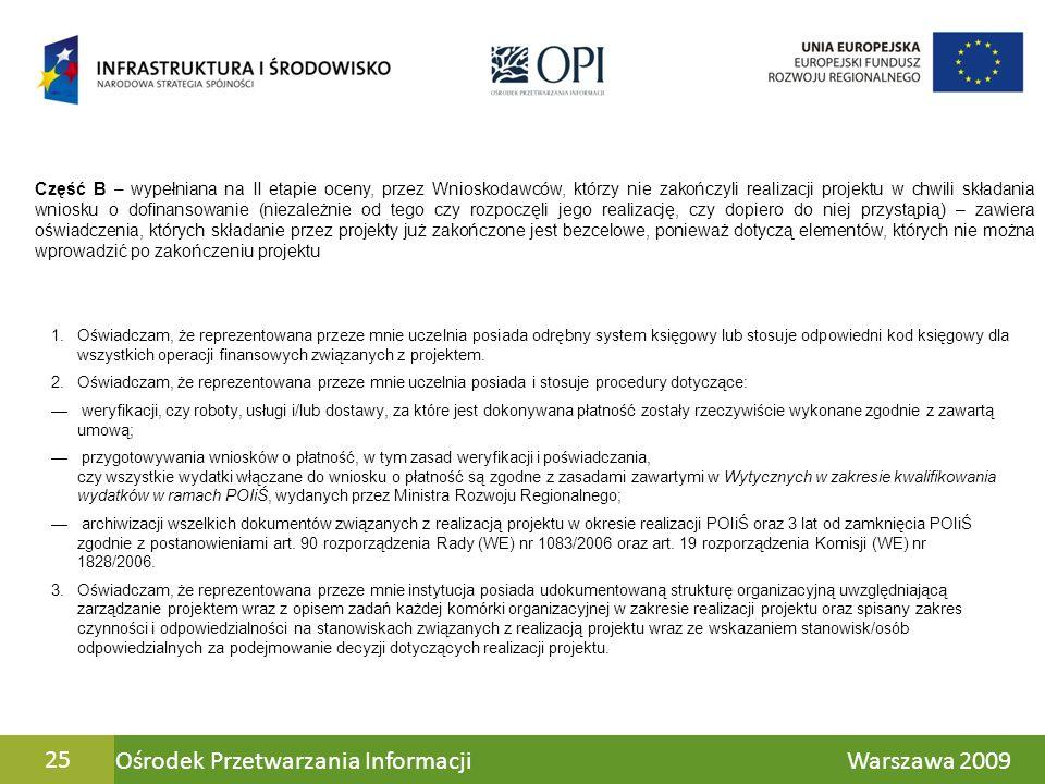 Ośrodek Przetwarzania Informacji Warszawa 200925 Część B – wypełniana na II etapie oceny, przez Wnioskodawców, którzy nie zakończyli realizacji projek