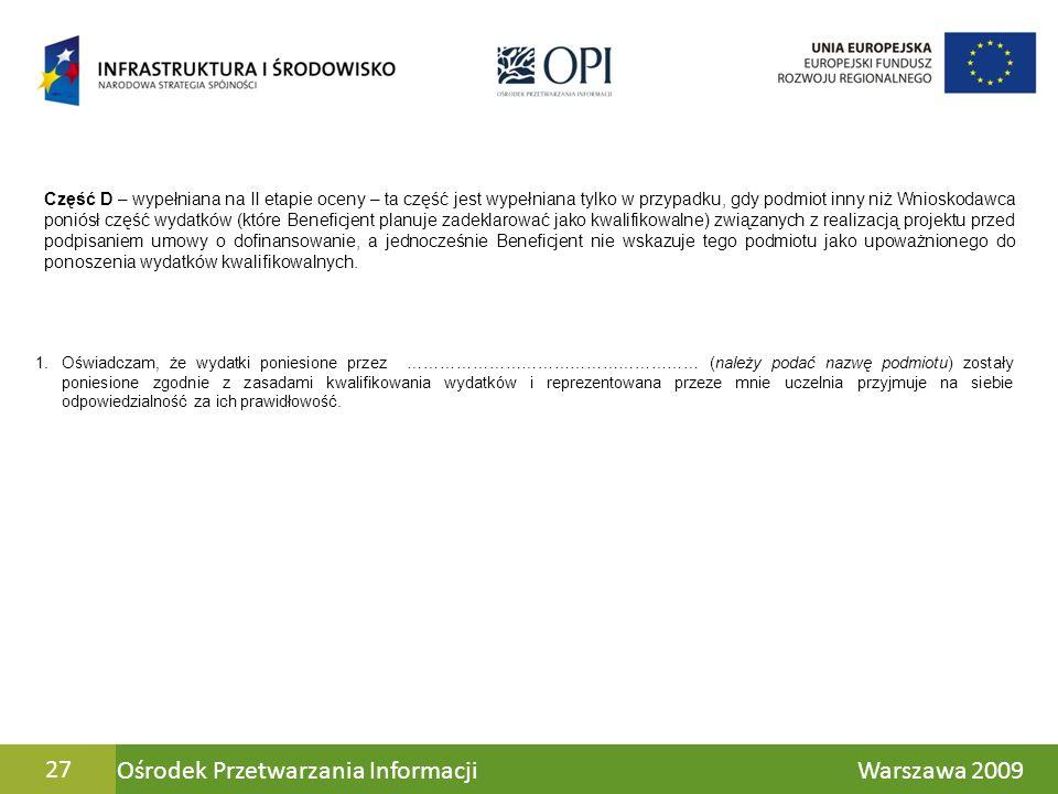 Ośrodek Przetwarzania Informacji Warszawa 200927 Część D – wypełniana na II etapie oceny – ta część jest wypełniana tylko w przypadku, gdy podmiot inn
