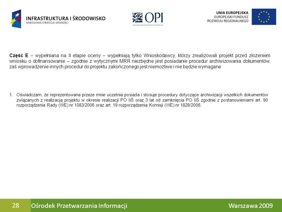Ośrodek Przetwarzania Informacji Warszawa 200928 Część E – wypełniana na II etapie oceny – wypełniają tylko Wnioskodawcy, którzy zrealizowali projekt