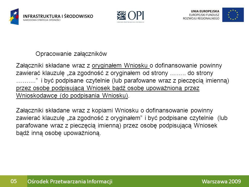 Ośrodek Przetwarzania Informacji Warszawa 200905 Załączniki składane wraz z oryginałem Wniosku o dofinansowanie powinny zawierać klauzulę za zgodność