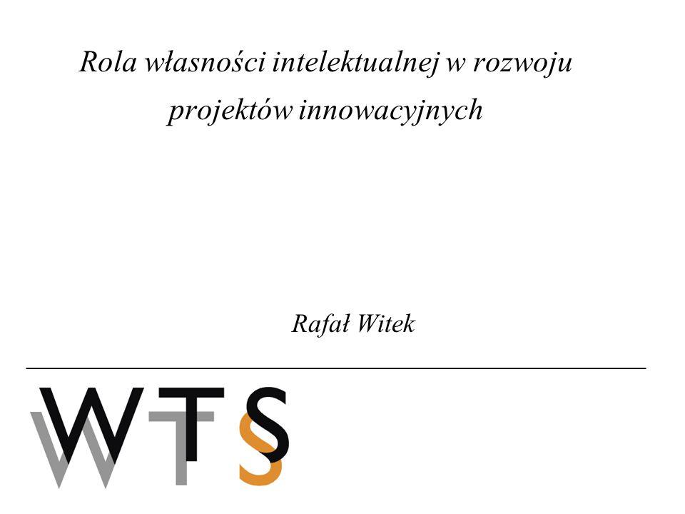 WTS Rzecznicy Patentowi Podsumowanie Rola IP w rozwoju projektów innowacyjnych Zabezpieczenie interesów stron i przedmiot transakcji Podlega ocenie (IP due diligence) i wycenie Istotny składnik aktywów