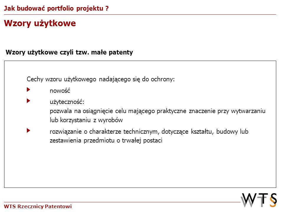 WTS Rzecznicy Patentowi Cechy wzoru użytkowego nadającego się do ochrony: nowość użyteczność: pozwala na osiągnięcie celu mającego praktyczne znaczeni