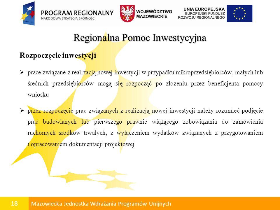 19 Mazowiecka Jednostka Wdrażania Programów Unijnych Pomoc publiczna w RPO WM 2007-2013 Pomoc de minimis Wielkość pomocy ze strony państwa, która nie wymaga jej wcześniejszego notyfikowania do Komisji Europejskiej.