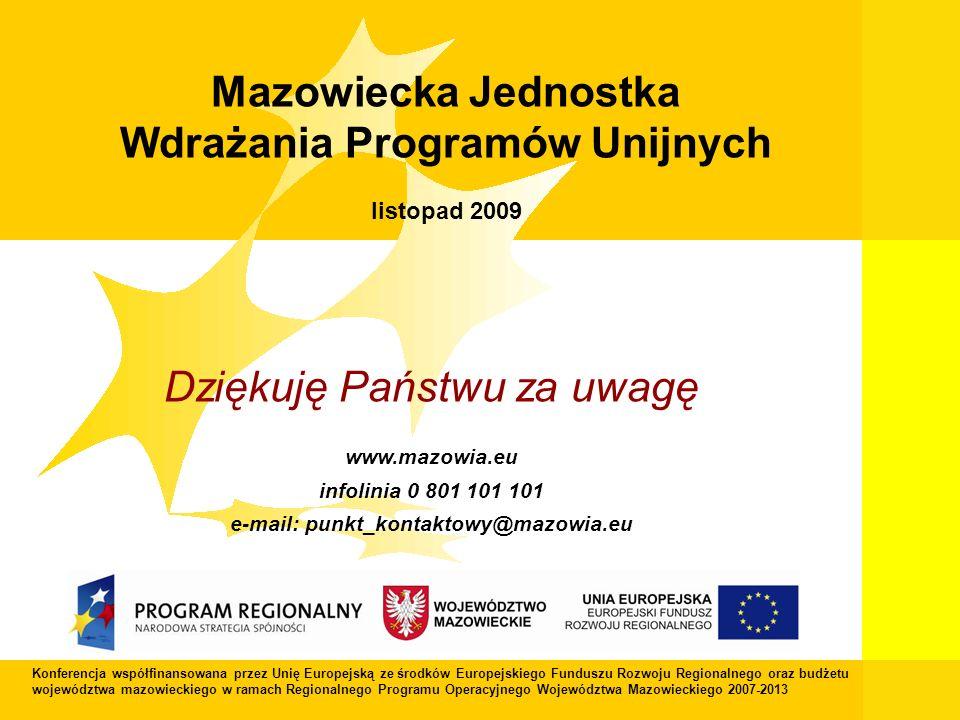 27 Mazowiecka Jednostka Wdrażania Programów Unijnych Konferencja współfinansowana przez Unię Europejską ze środków Europejskiego Funduszu Rozwoju Regi